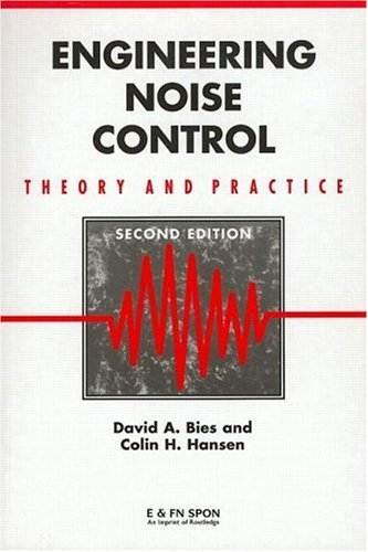Engineering Noise Control: Theory and Practice, Second Edition  by  David A. Bies