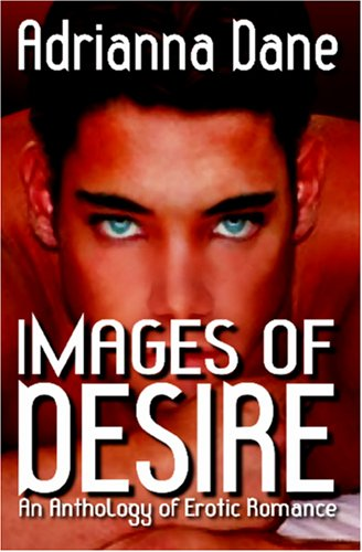 Images of Desire  by  Adrianna Dane