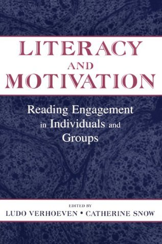 Literacy and Motivation: Reading Engagement in Individuals and Groups  by  Ludo Verhoeven