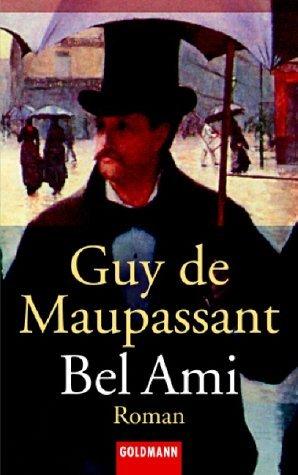 Bel-Ami: Roman  by  Guy de Maupassant