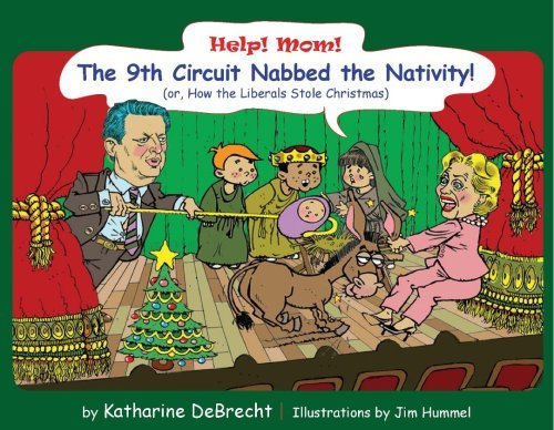 Help! Mom! The 9th Circuit Nabbed the Nativity!: Katharine DeBrecht