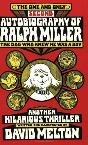 The One and Only Second Autobiography of Ralph Miller, the Dog Who Knew He Was a Boy: Another Hilarious Thriller David Melton