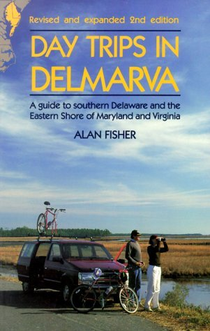 Day Trips in Delmarva Alan Fisher