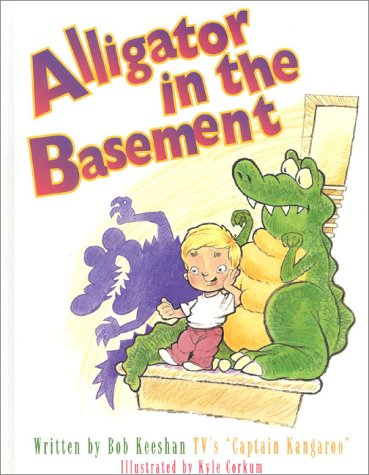 Alligator in the Basement  by  Bob Keeshan