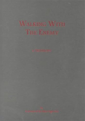 Walking With the Enemy: A Testimony  by  C. Read