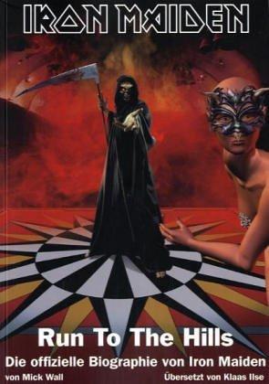 Run to the hills : die offizielle Biographie von Iron Maiden Mick Wall