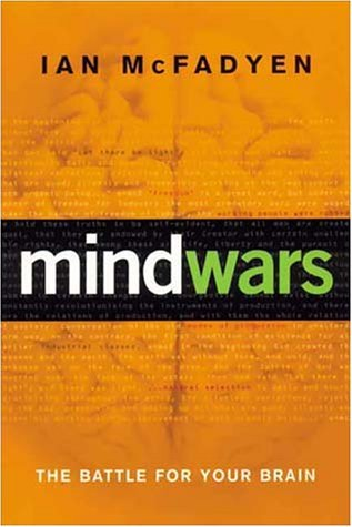 Mind Wars: The Battle for Your Brain  by  Ian McFadyen