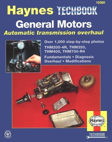 General Motors Automatic Transmission Overhaul Manual  by  John Harold Haynes