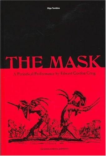 The Mask: A Periodical Performance Edward Gordon Craig by Olga Taxidou