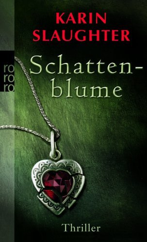 Schattenblume (Grant County, #4) Karin Slaughter