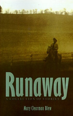 Runaway: A Collection Of Stories  by  Mary Clearman Blew