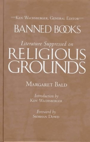 Banned Books: Literature Suppressed on Religious Grounds  by  Margaret Bald