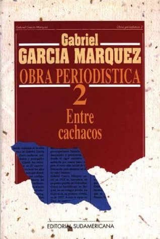 Obra Periodistica 2 - Entre Cachacos  by  Gabriel García Márquez