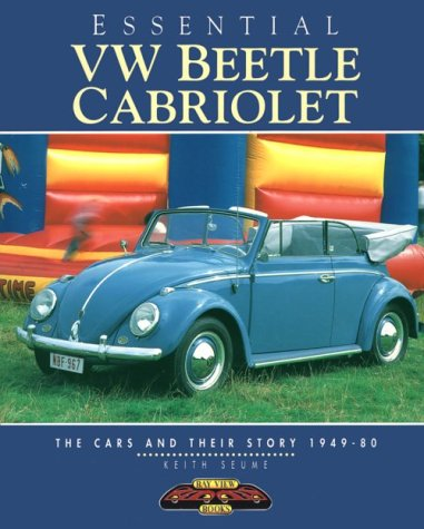 Essential Vw Beetle Cabriolet:  The Cars And Their Stories, 1949 80  by  Keith Seume