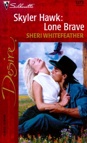 Skyler Hawk: Lone Brave Sheri Whitefeather