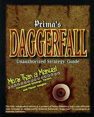 Daggerfall: Unauthorized Strategy Guide (Secrets of the Games Series.)  by  Edward Carmien