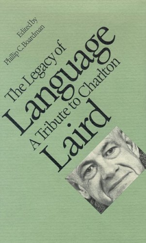 The Legacy Of Language: A Tribute To Charlton Laird  by  Phillip Boardman