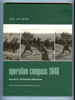 Operation Compass 1940: Wavells Whirlwind Offensive  by  Jon Latimer