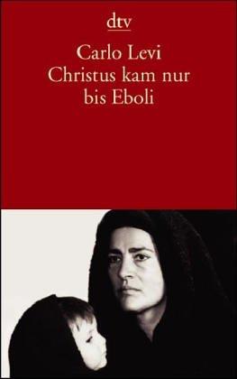 Christus Kam Nur Bis Eboli Carlo Levi