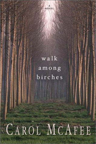 Walk Among Birches  by  Carol McAfee