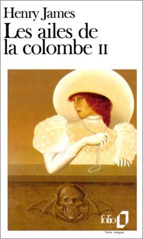 Les Ailes de La Colombe (Tome 2)  by  Henry James