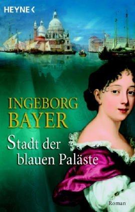 Stadt Der Blauen Palste  by  Ingeborg Bayer