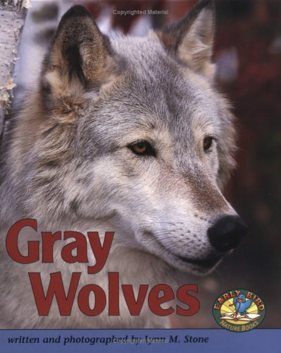 Gray Wolves Lynn M. Stone