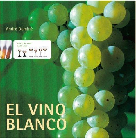 El Vino Blanco  by  André Dominé