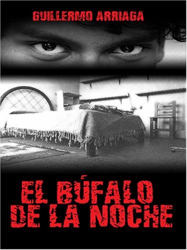 El Bufalo de la Noche Guillermo Arriaga