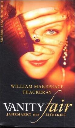 Vanity Fair. Jahrmarkt Der Eitelkeit  by  William Makepeace Thackeray