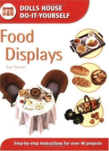 Food Displays: Step By Step Instructions For Over 40 Projects  by  Sue Heaser