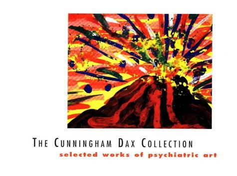 The Cunningham Dax Collection: Selected Works of Psychiatric Art Eric Cunningham Dax