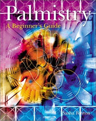 Palmistry: A Beginners Guide Sasha Fenton