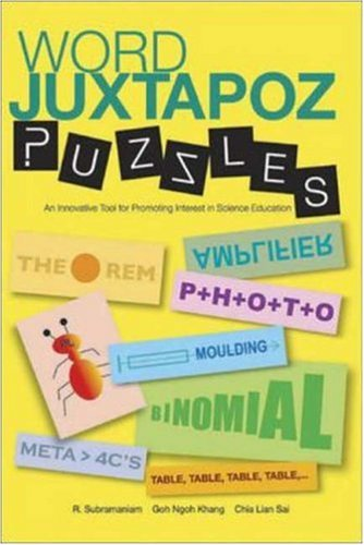 Word Juxtapoz Puzzles: An Innovative Tool For Promoting Interest In Science Education  by  R. Subramaniam