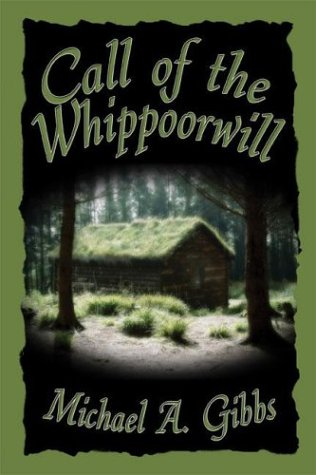 Call of the Whippoorwill  by  Michael A. Gibbs
