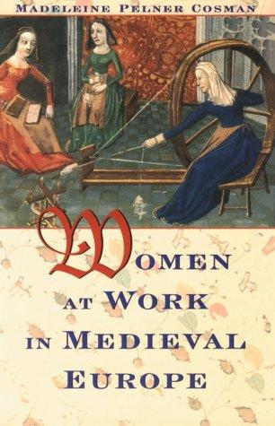 Women at Work in Medieval Europe  by  Madeleine Pelner Cosman