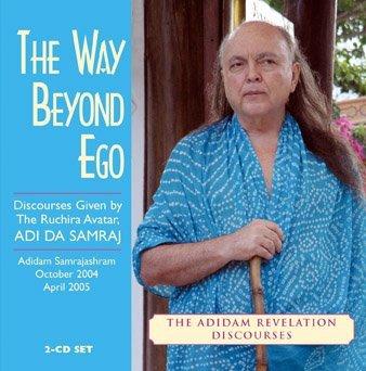 The Way Beyond Ego  by  Adi Da Samraj