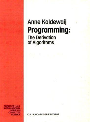 Programming: The Derivation Of Algorithms  by  A. Kaldewaij