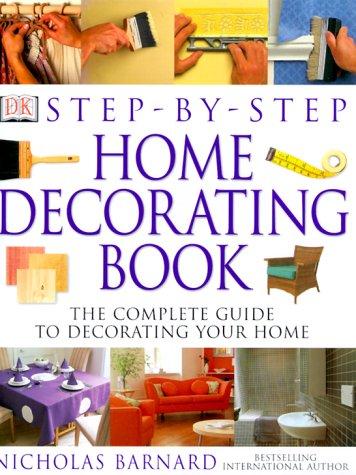 Step By Step Home Decorating Book  by  Nicholas Barnard