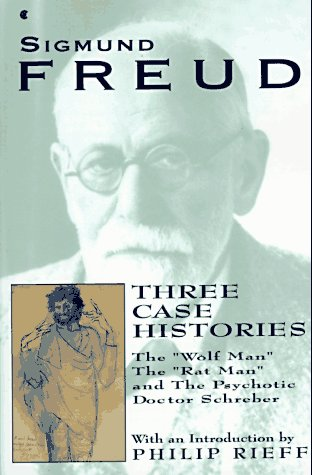 Three Case Histories: The Wolf Man, the Rat Man, and the Psychotic Doctor Schreber  by  Sigmund Freud