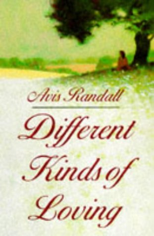 Different Kinds Of Loving  by  Avis Randall