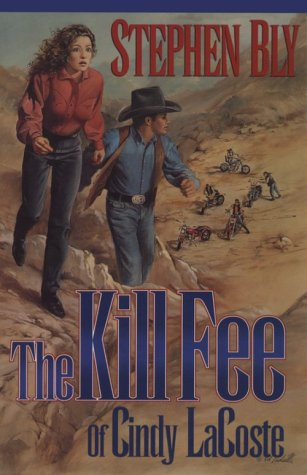 The Kill Fee of Cindy La Coste (Austin-Stoner Files #3)  by  Stephen Bly