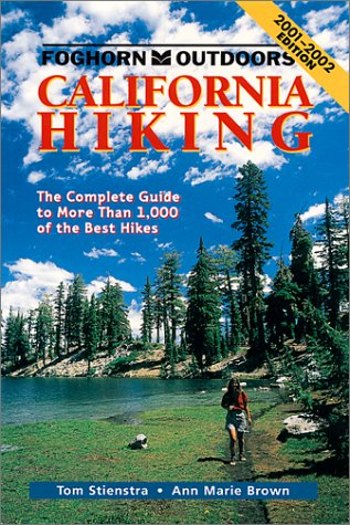 California Hiking 2001-2002: The Complete Guide to More Than 1,000 of the Best Hikes Tom Stienstra