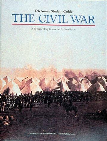 The Civil War Telecourse Student Guide  by  Ken Burns