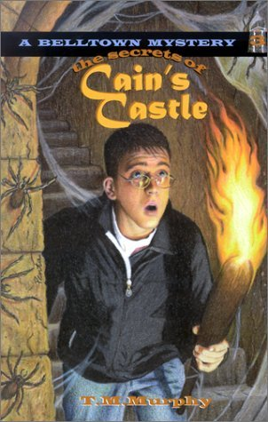 The Secrets of Cains Castle  by  Ted M. Murphy