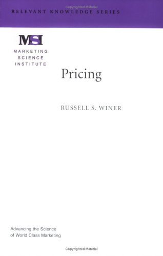 Pricing (Marketing Science Institute (MSI) Relevant Knowledge Series) Russell S. Winer