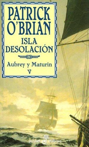 Isla Desolacion (Desolation Island) (Aubrey/Maturin Book 5)  by  Patrick OBrian