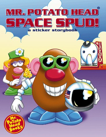 Mr. Potato Head: Space Spud! A Sticker Storybook (Mr. Potato Head Sticker Storybooks)  by  Playskool Books