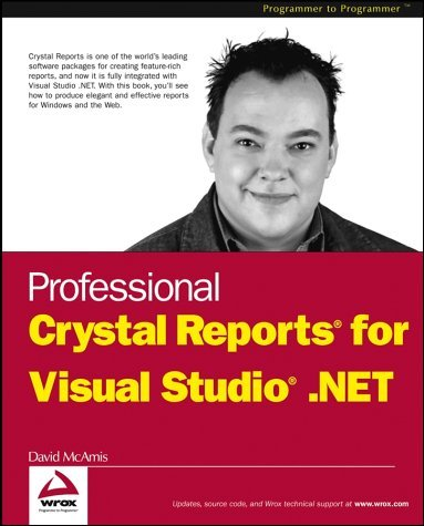 Professional Crystal Reports for Visual Studio .NET David McAmis