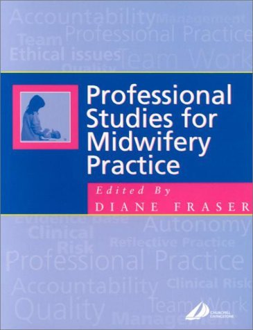 Professional Studies For Midwifery Practice  by  Diane M. Fraser